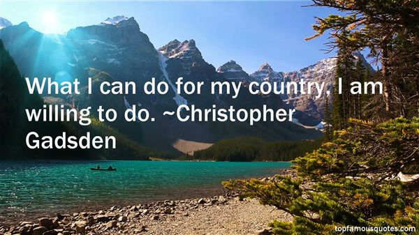 Christopher Gadsden Quotes