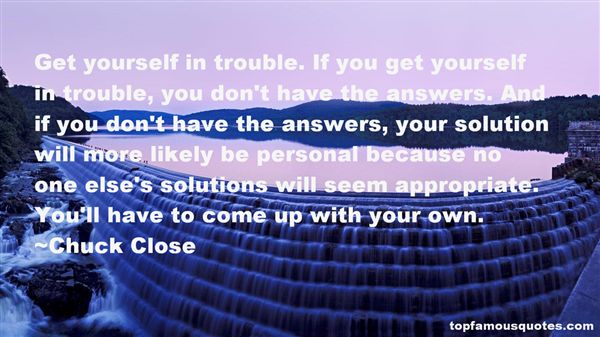 Chuck Close Quotes