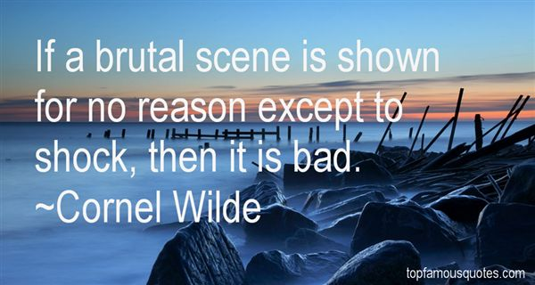 Cornel Wilde Quotes