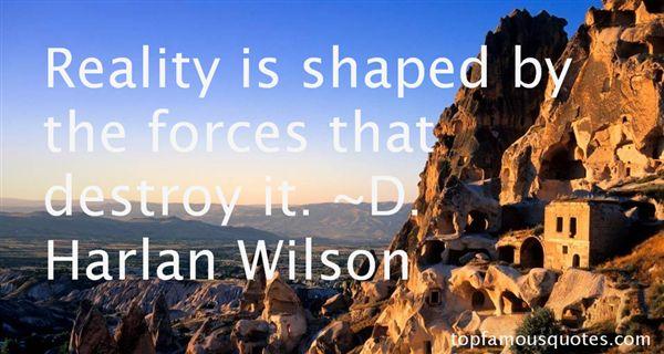 D. Harlan Wilson Quotes