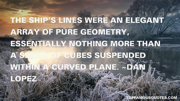 Dan Lopez Quotes