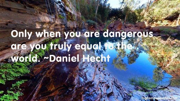 Daniel Hecht Quotes