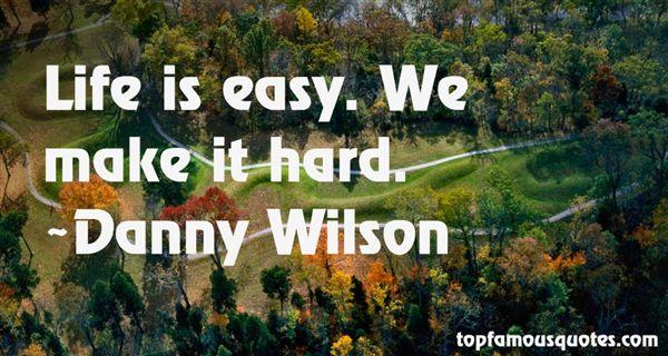 Danny Wilson Quotes