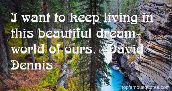 David Dennis Quotes