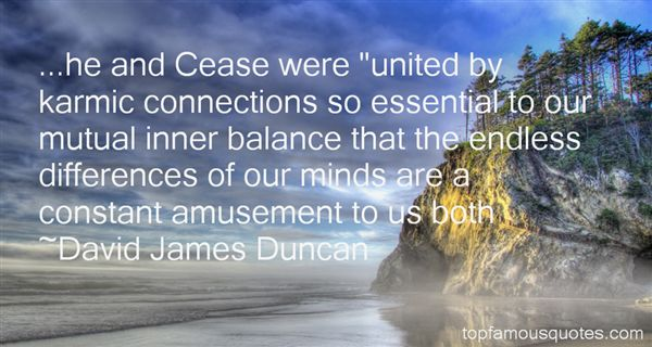 David James Duncan Quotes