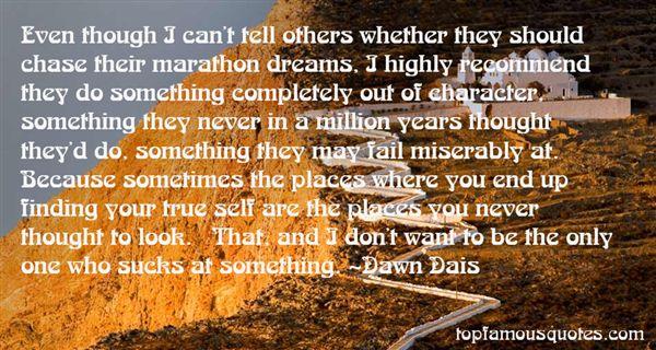 Dawn Dais Quotes