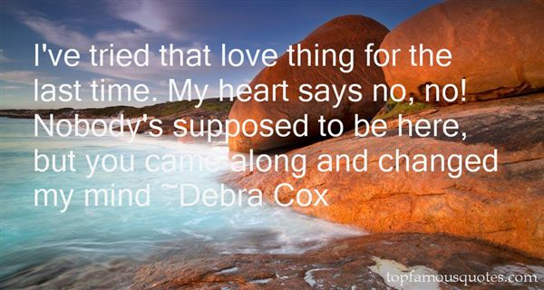 Debra Cox Quotes