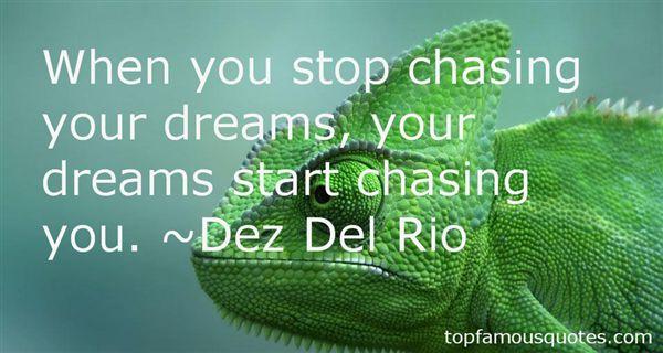 Dez Del Rio Quotes
