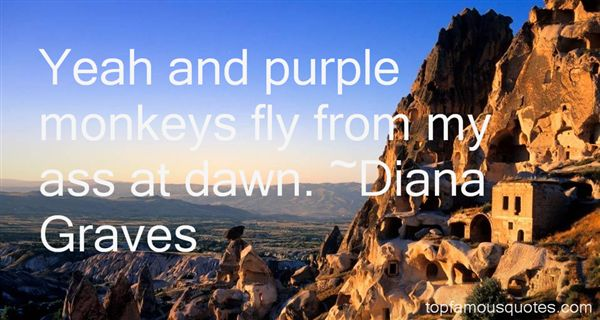 Diana Graves Quotes