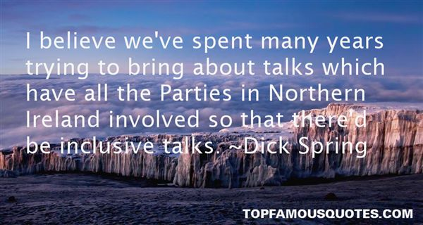 Dick Spring Quotes