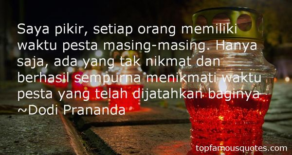 Dodi Prananda Quotes