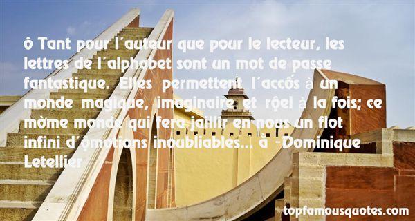Dominique Letellier Quotes