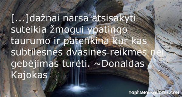 Donaldas Kajokas Quotes