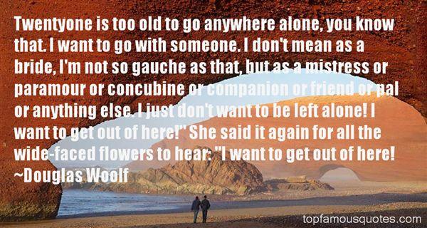 Douglas Woolf Quotes