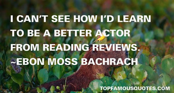 Ebon Moss Bachrach Quotes
