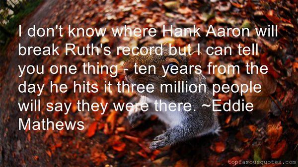 Eddie Mathews Quotes