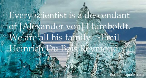 Emil Heinrich Du Bois Reymond Quotes
