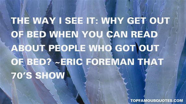 Eric Foreman That 70's Show Quotes