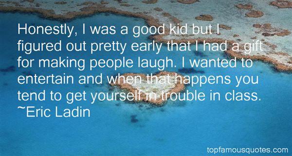 Eric Ladin Quotes