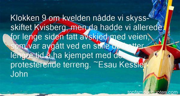 Esau Kessler John Quotes