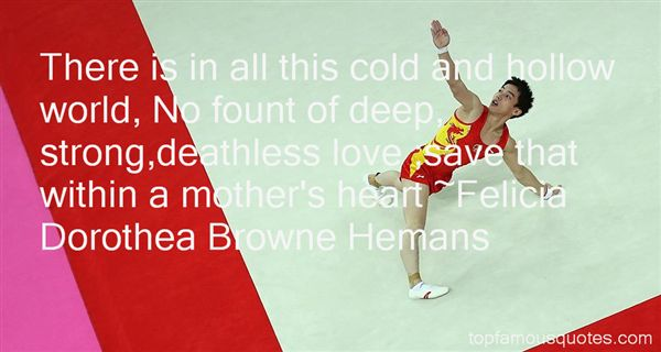 Felicia Dorothea Browne Hemans Quotes
