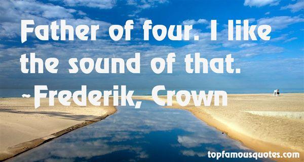 Frederik, Crown Quotes