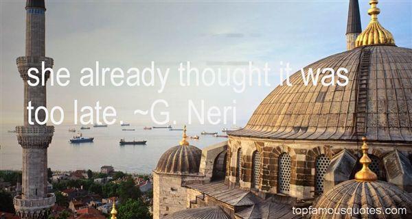 G. Neri Quotes
