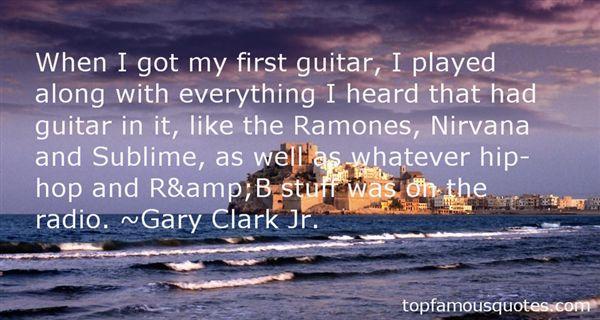 Gary Clark Jr. Quotes