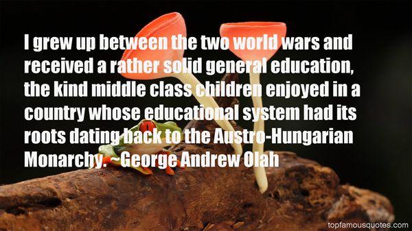 George Andrew Olah Quotes