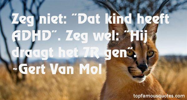 Gert Van Mol Quotes