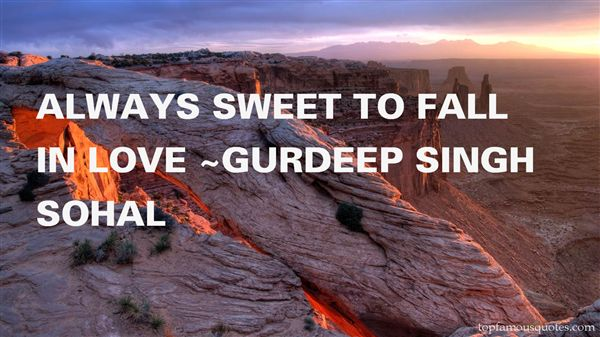 Gurdeep Singh Sohal Quotes