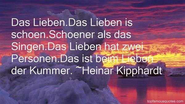 Heinar Kipphardt Quotes
