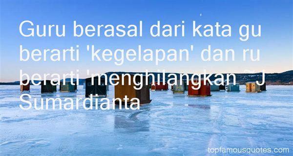J Sumardianta Quotes
