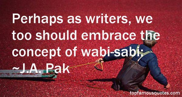 J.A. Pak Quotes