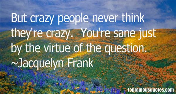 Jacquelyn Frank Quotes