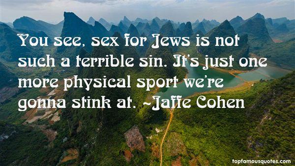 Jaffe Cohen Quotes