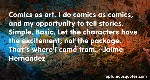 Jaime Hernandez Quotes