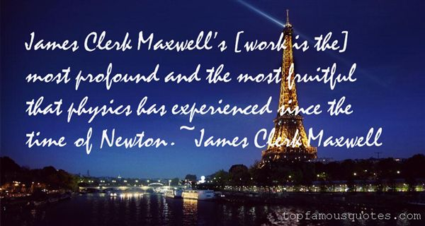 James Clerk Maxwell Quotes