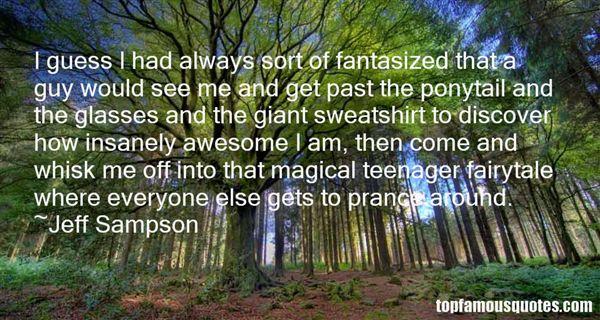 Jeff Sampson Quotes