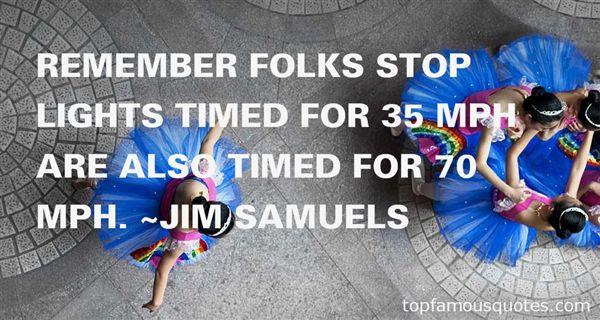 Jim Samuels Quotes