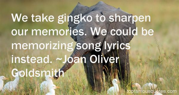Joan Oliver Goldsmith Quotes