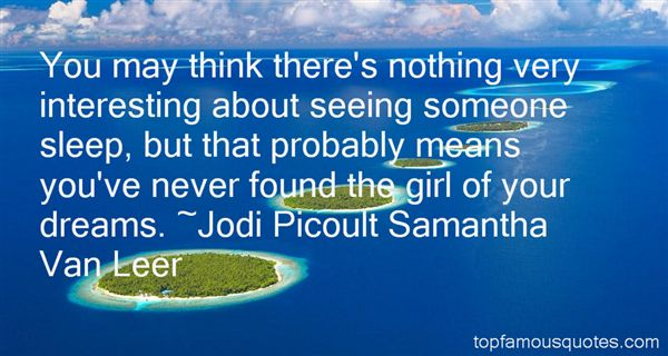 Jodi Picoult Samantha Van Leer Quotes