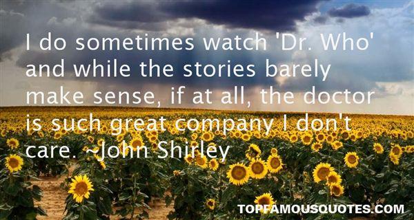 John Shirley Quotes