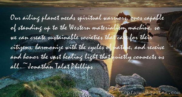 Jonathan Talat Phillips Quotes