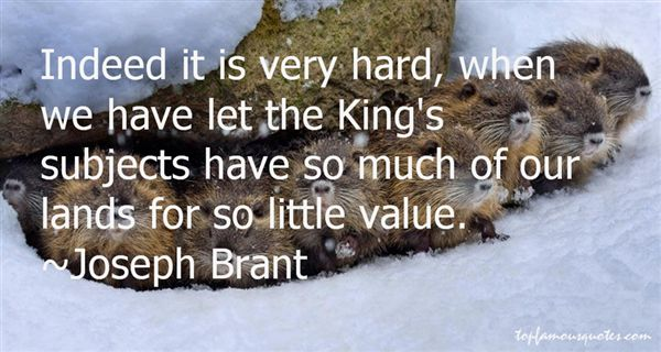 Joseph Brant Quotes