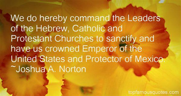 Joshua A. Norton Quotes