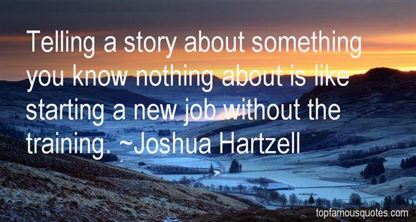 Joshua Hartzell Quotes
