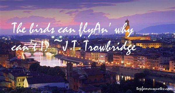J.T. Trowbridge Quotes