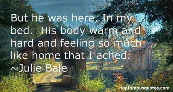 Julie Bale Quotes