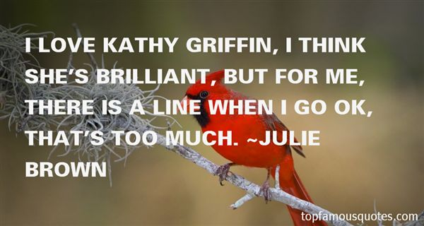 Julie Brown Quotes